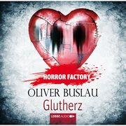 Horror factory, folge 11: glutherz
