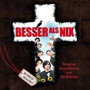 Besser Als Nix (original Motion Picture Soundtrack)