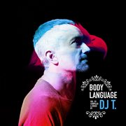 Get Physical Music Presents: Body Language, Vol. 15 - Mixed & Compiled by Dj T