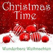 Christmas Time - Wunderbare Weihnachten