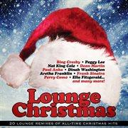 Lounge Christmas (20 Lounge Remixes of All-time Christmas Hits)