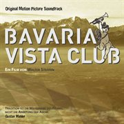 Bavaria Vista Club (original Motion Picture Soundtrack)