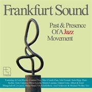 Frankfurt Sound - Past & Presence of A Jazz Movement