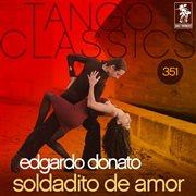 Tango classics 351: soldadito de amor (historical recordings)