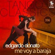 Tango classics 356: me voy a baraja (historical recordings)