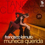Tango classics 371: muęca querida (historical recordings)