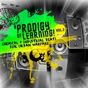 A Prodigy of Learning - Chemical & Industrial Beats for Urban Warfare, Vol. 2