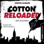 Cotton reloaded, folge 33: der zeichner