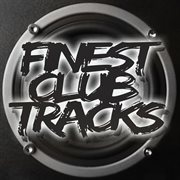 Finest Club Tracks