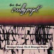 Strange views on a strange world