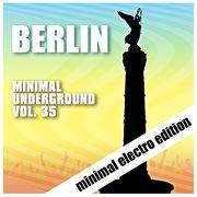 Berlin Minimal Underground, Vol. 35