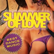 Summer of Love - Best Dance Music