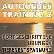 Autogenes training 2 - fortgeschrittene پbungen der tiefenentspannung