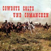 Cowboys colts und comanchen