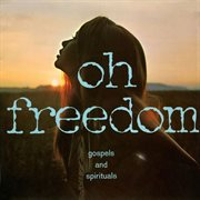 Oh Freedom - Gospels and Spirituals