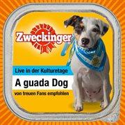 A guada dog (live in der kulturetage)