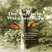 Der bayrische watschenbaum (hṟspiel)