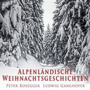Alpenlñdische weihnachtsgeschichten