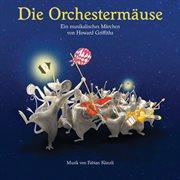 Die orchestermũse - ein musikalisches m̃rchen von howard griffiths (hṟspiel)