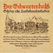 Der schwartenhal¿ - schṉe alte landknechtslieder