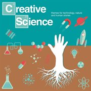 Creative Science - Themes for Technology, Nature and Human Stories