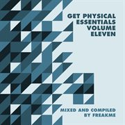 Get Physical Music Presents: Essentials, Vol. 11 - Mixed & Compiled by Freakme