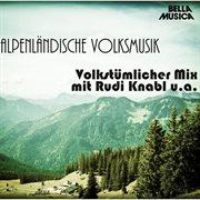 Alpenlñdische volksmusik - volkstپmlicher mix