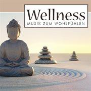 Wellness - musik zum wohlfپhlen