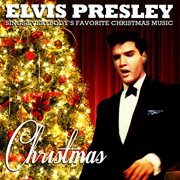 Christmas - Elvis Presley Sings Everybody's Favorite Christmas Music (remastered)