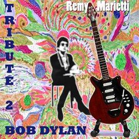 Tribute to Bob Dylan - Rémy Marietti