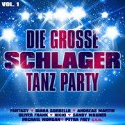 Die gro|e schlager tanz party, vol. 1