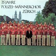 75 jahre polizei-mñnerchor z|rich
