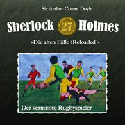 Die alten fl̃le [reloaded] - fall 27: der vermisste rugbyspieler