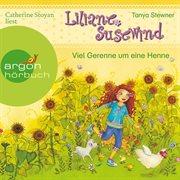 Liliane susewind - viel gerenne um eine henne (ungekپrzte lesung mit musik)