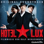 Hotel lux (original motion picture soundtrack)