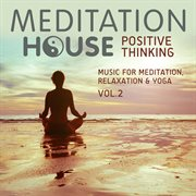 Positive Thinking, Vol. 2 - Music for Meditation, Relaxation & Yoga