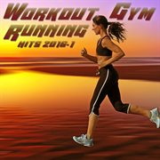 Workout Gym & Running Playlist 2016.1