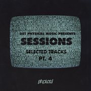 Get Physical Music Presents: Sessions - Selected Tracks, Pt. 4