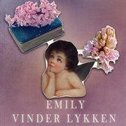 Emily vinder lykken - emily-b̨gerne 3 (uforkortet)