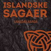 Islandske sagaer: laksdaela-saga (uforkortet)