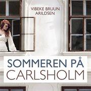 Sommeren p̄ carlsholm - sommeren p̄ carlsholm 1 (uforkortet)