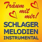 Träum mit mir! - schlager-melodien instrumental