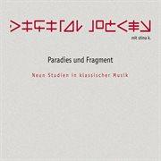 Paradies und fragment