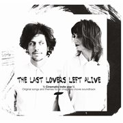 The Last Lovers Left Alive - Cinematic Indie Pop - Original Songs and Themes for An Imaginary Mov