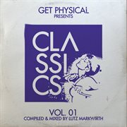 Get Physical Presents: Classics!, Vol. 1 - Compiled & Mixed by Lutz Markwirth
