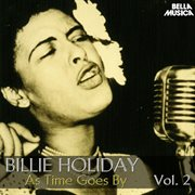 All Time Jazz: Billie Holiday, as Time Goes By, Vol. 2