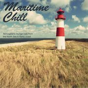 Maritime Chill - Atmospheric Lounge Cuts From the North Sea & Baltic Coast