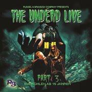 Part 3: the unliving dead ride again