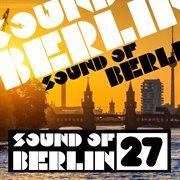 Sound of Berlin, Vol. 27