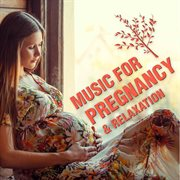 Music for Pregnancy & Relaxation